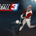 Play Ball! Super Mega Baseball 3 is Now Available